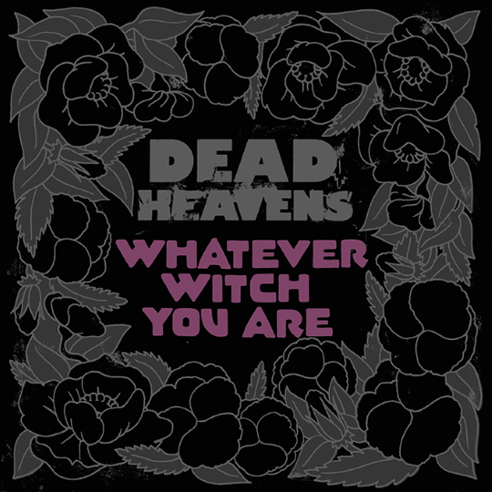 Dead Heavens - Whatever Witch You Are  art